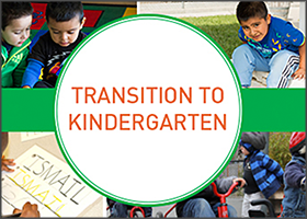 Go to: Transition to Kindergarten Resources and Videos