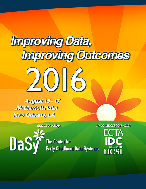 2016 Improving Data, Improving Outcomes Conference - August 15-17, 2016, New Orleans, LA - Sponsored by DaSy, in collaboration with ECTA, IDC and NCSI