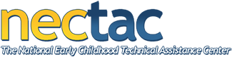 NECTAC: The National Early Childhood Technical Assistance Center