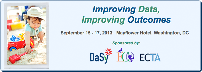 Improving Data, Improving Outcomes - September 15 - 17, 2013 - Mayflower Hotel, Washington, DC