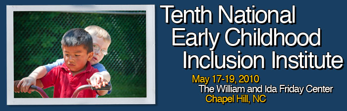 The Tenth National Early Childhood Inclusion Institute