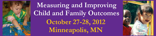 The 2012 Measuring Child and Family Outcomes Conference