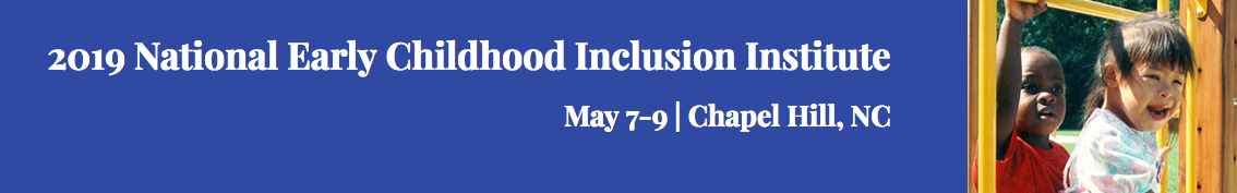 2019 Inclusion Institute - May 7-9, 2018 - Chapel Hill, NC